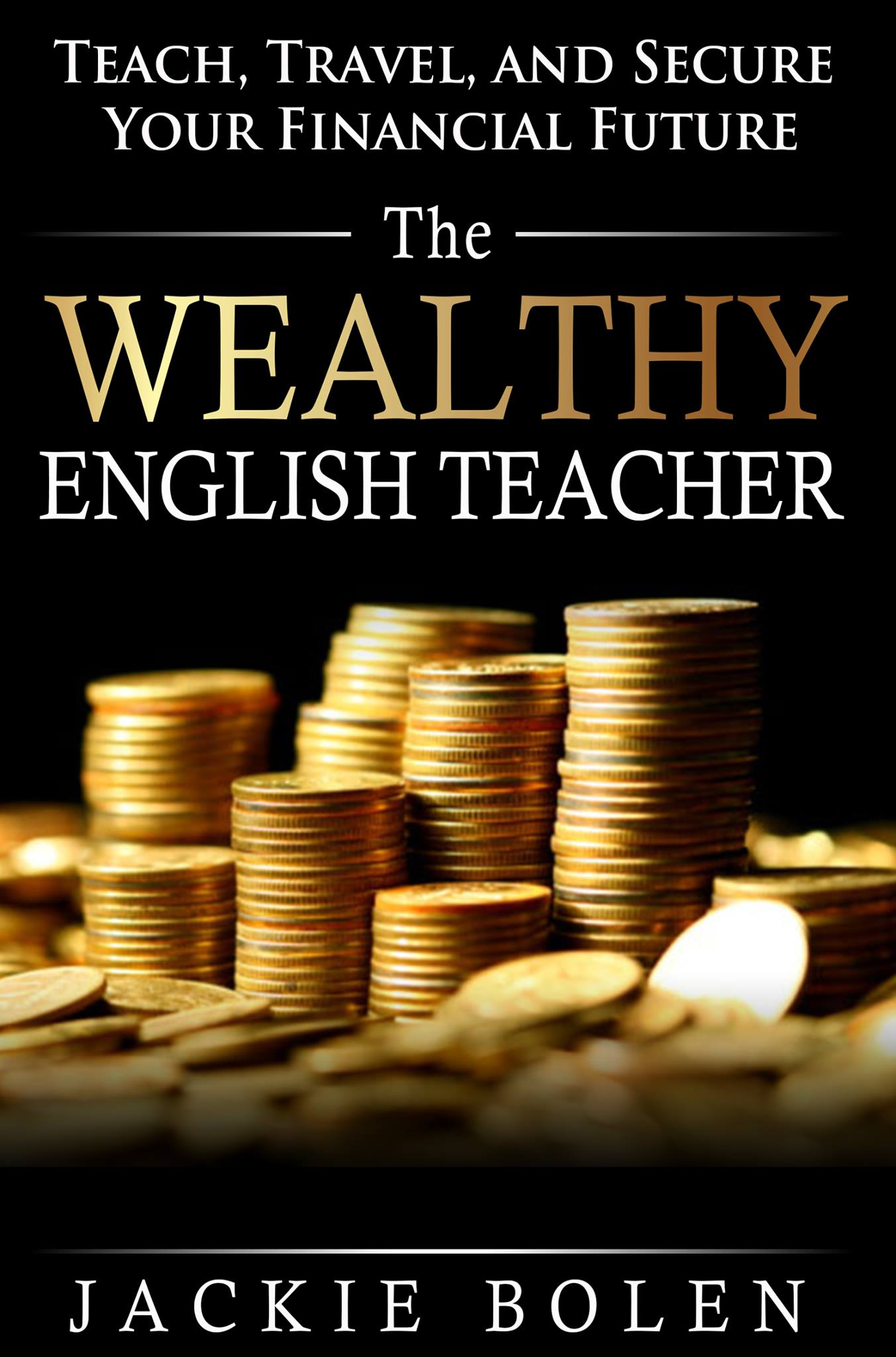 The Wealthy Teacher: An Interview with Jackie Bolen