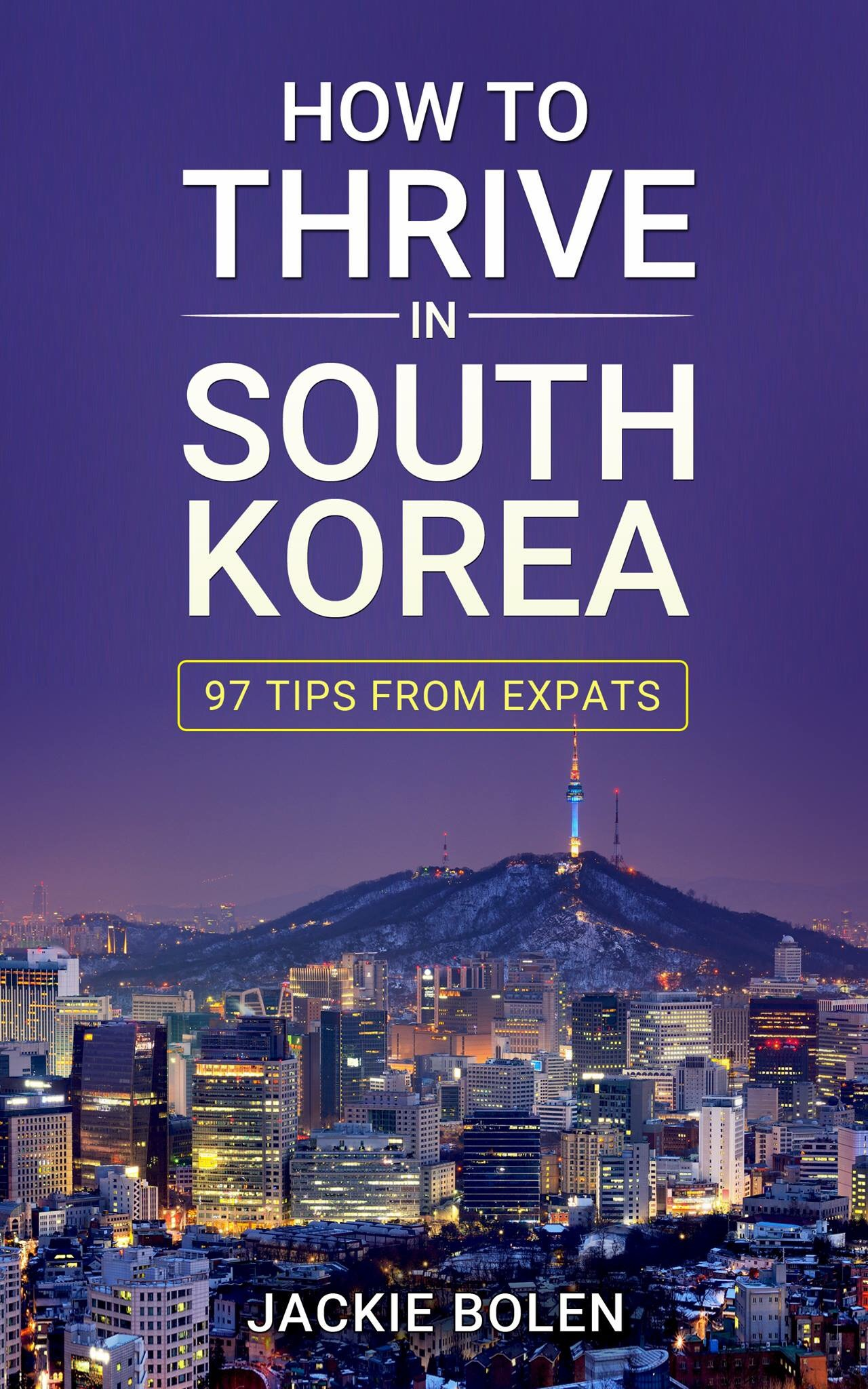 Beyond Surviving South Korea: Top 5 Tips for an Awesome Life