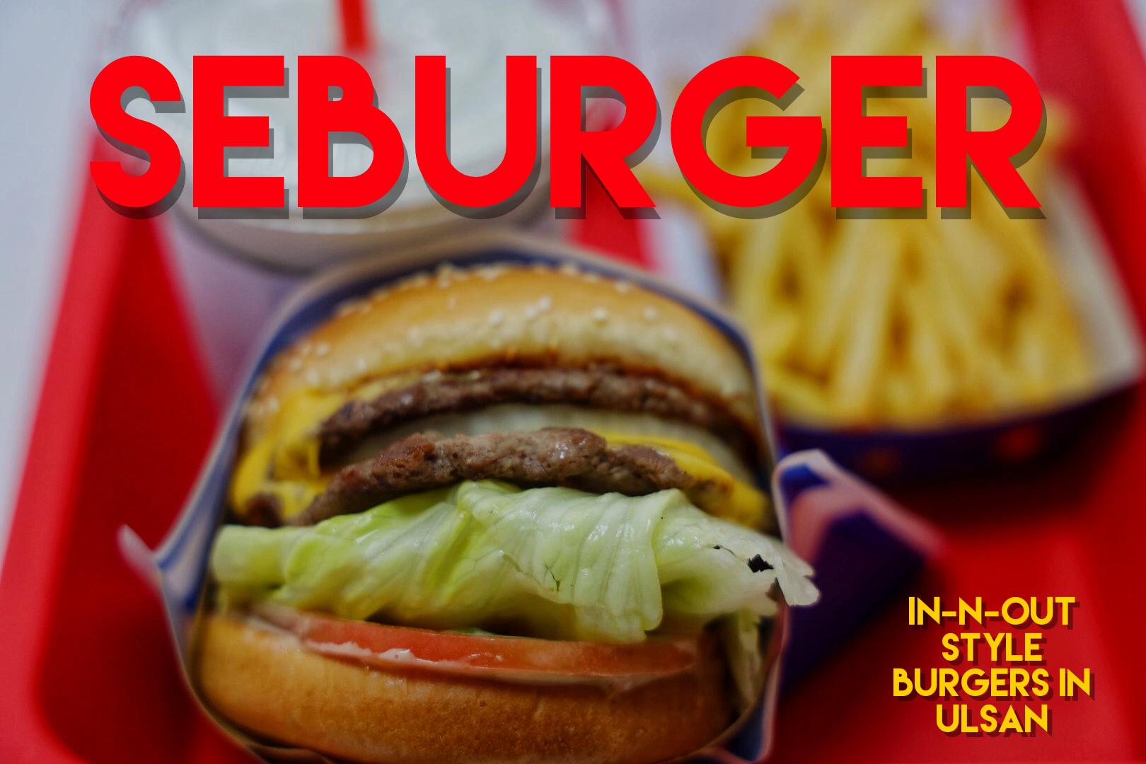 SeBurger: Cali-Style Burgers in Mugeo-Dong